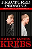 Fractured Persona, Harry James Krebs, 1935711288