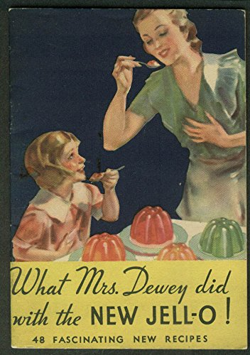 What Mrs Dewey did with the New Jell-O recipe booklet 1933
