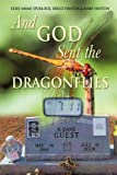 And God Sent the Dragonflies, Bruce Hinton, 1622308212