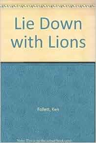 Ken Follett Lie Down with Lions SIGNED 1st US HC Near Fine