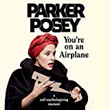 #8: You're on an Airplane: A Self-Mythologizing Memoir