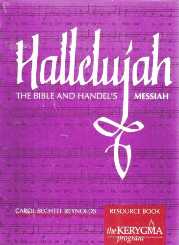 Hallelujah: The Bible and Handel's Messiah, Resource Book (The Kerygma Program)