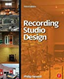 Recording Studio Design, Third Edition (Audio Engineering Society Presents)