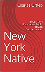 New York Native: 1996-1997: Enormous Public Health Consequences