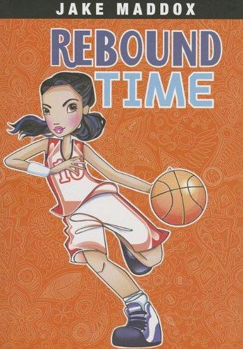 Rebound Time (Jake Maddox Girl Sports Stories) (Land Twin Basketball)