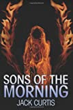 Sons of the Morning, Jack Curtis, 1492935190