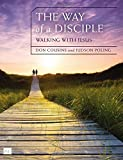 img - for The Way of a Disciple: Walking with Jesus: How to Walk with God, Live His Word, Contribute to His Work, and Make a Difference in the World (Walking with God Series) book / textbook / text book