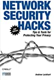 Network Security Hacks : Tips and Tools for Protecting Your Privacy, Lockhart, Andrew, 0596527632