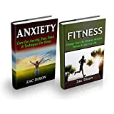 Anxiety: Anxiety & Fitness BOXSET:: Secret To Mastering Your Emotions & Physical Body (Fitness Goals, Anxiety Cure, Master Your Body & Emotions, Mindset, Overall Health)