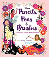 PENCILS PENS & BRUSHES GREAT GIRLS GUIDE TO