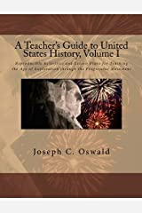 A Teacher's Guide to United States History, Volume I: Reproducible Activities and Lesson Plans for Teaching the Age of Exploration through the Progressive Movement Paperback