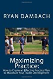 Maximizing Practice, Ryan Dambach, 1449575277