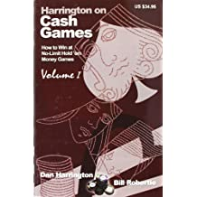 Harrington on Cash Games, Volume I: How to Play No-Limit Hold 'em Cash Games