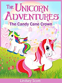 """Books for Kids - """"Unicorn Adventures: The Candy Cane Crown"""" (Children's Books, Kids Books"""