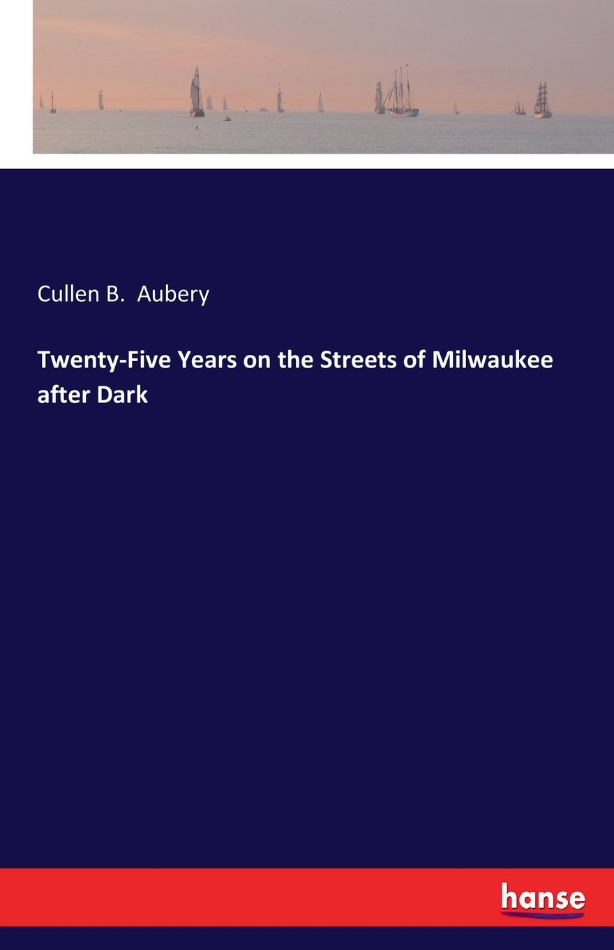Twenty-Five Years on the Streets of Milwaukee After Dark pdf