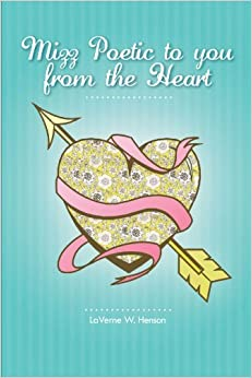 Book Mizz Poetic To You From The Heart by LaVerne W. Henson (2011-09-09)