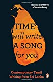 img - for Time Will Write a Song for You: Contemporary Tamil Writing from Sri Lanka book / textbook / text book