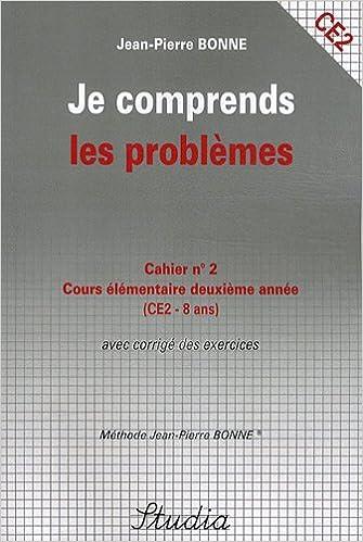 Livres gratuits en ligne télécharger pdf Je comprends les problèmes Cahier n° 2 CE2 CHM by Jean-Pierre Bonne