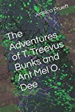 Image of The Adventures of T. Treevus Bunks and Ant Mel O. Dee: Found in a Trunk