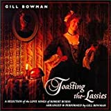 Toasting Lassies: Burns Songs by Gill Bowman (2008-01-01)