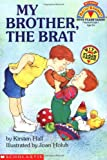 My Brother, the Brat, Kirsten Hall, 0590485040