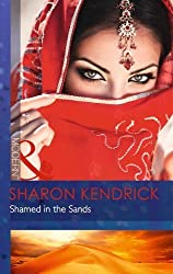 Shamed in the Sands (Mills & Boon Modern) by Sharon Kendrick (2014) Paperback