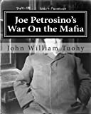 Joe Petrosino's War on the Mafia, John Tuohy, 1463709285