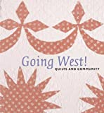 Going West!: Quilts and Community