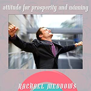 Attitude for Prosperity & Winning Hypnosis Speech