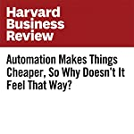 Automation Makes Things Cheaper, So Why Doesn't It Feel That Way? | William H. Davidow