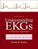 Understanding EKGs: A Practical Approach, 4th Edition Front Cover