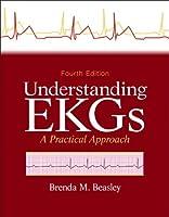 Understanding EKGs: A Practical Approach, 4th Edition