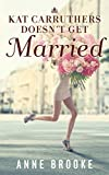 Kat Carruthers Doesn't Get Married