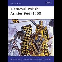 Medieval Polish Armies 966–1500 (Men-at-Arms Book 445)