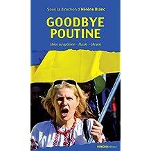Goodbye Poutine: Union européenne - Russie - Ukraine (Pensée sans frontières) (French Edition)