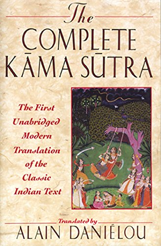 (The Complete Kama Sutra: The First Unabridged Modern Translation of the Classic Indian Text)