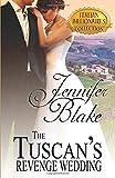 The Tuscan's Revenge Wedding (Italian Billionaires)