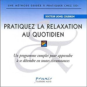 Pratiquez la relaxation au quotidien | Livre audio