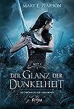 Der Glanz der Dunkelheit: Die Chroniken der Verbliebenen. Band 4