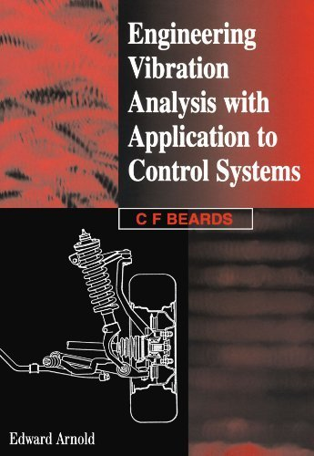 Engineering Vibration Analysis with Application to Control Systems by C. Beards (1995-07-01)