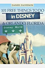 101 Free Things To Do In Disney & Orlando (2012 Edition) (Travel Free eGuidebooks Book 5) Kindle Edition