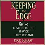 Keeping the Edge: Giving Customers the Service They Demand | Dick Schaaf
