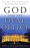 God and the Oval Office, John McCollister, 0849904056