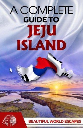 A Complete Guide to Jeju Island