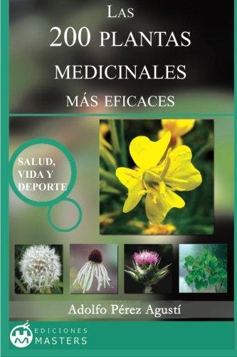 Las 200 Plantas Medicinales ms eficaces (Spanish Edition)