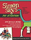 Simon Says Pay Attention : Help for Children with ADHD, Yeager, Daniel and Yeager, Marcie, 0615315828