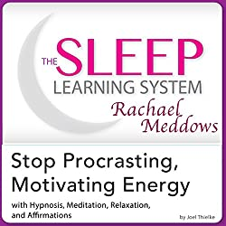 Stop Procrastinating, Motivating Energy: Hypnosis, Meditation and Affirmations