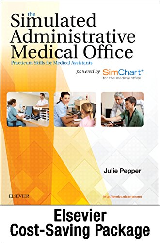 The Simulated Administrative Medical Office - Textbook & SimChart for the Medical Office EHR Exercises (Retail Access Card) Package: Practicum Skills ... powered by SimChart for the Medical Office