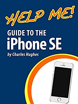 help me  guide to the iphone se step by step user guide iPhone 3G iPhone X User Guide