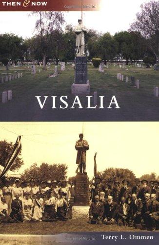 Visalia (Then and Now) - Us Visalia Ca